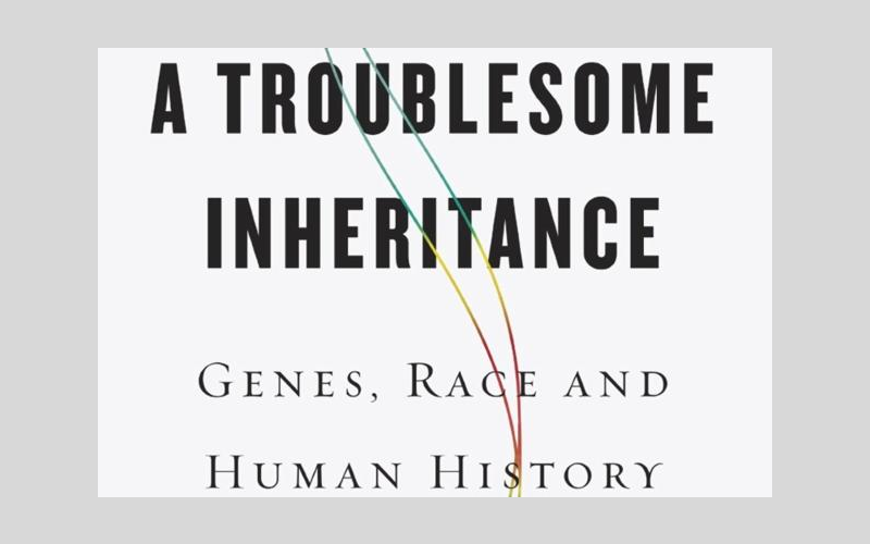 Robert Rosenkranz Recommends A Troublesome Inheritance by Nicholas Wade